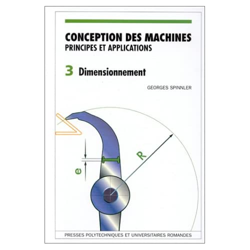 Conception des machines - Volume 3: Principes et applications - Dimensionnement
