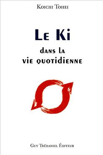 Le Ki dans la vie quotidienne