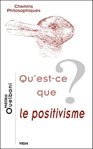 Qu'est-ce que le positivisme?