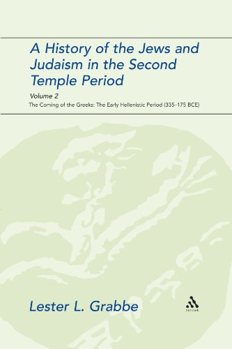 A History of the Jews and Judaism in the Second Temple Period, Volume 2: The Coming of the Greeks: The Early Hellenistic Period (335-175 Bce) (The Library of Second Temple Studies)