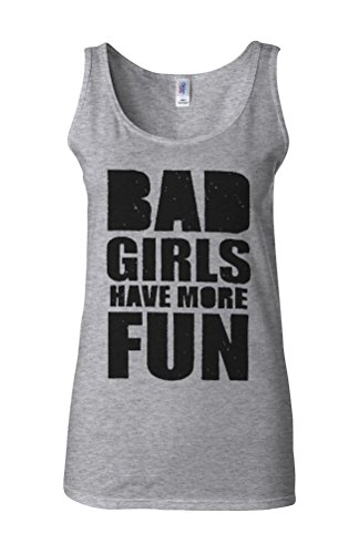 Bad Girls Have More Fun Novelty White Femme Women Tricot de Corps Tank Top Vest Gris Sportif