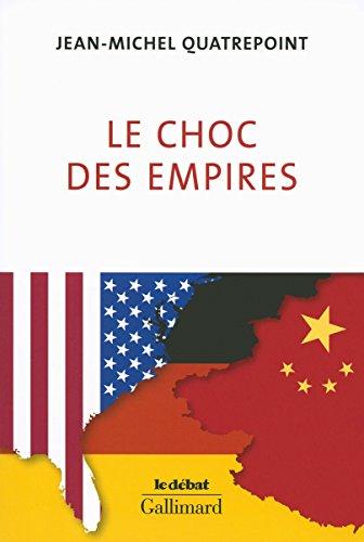 Le choc des empires. États-Unis, Chine, Allemagne : qui dominera l'économie-monde?