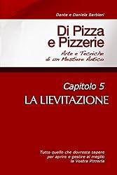 Di Pizza e Pizzerie, Capitolo 5 - LA LIEVITAZIONE (Italian Edition)
