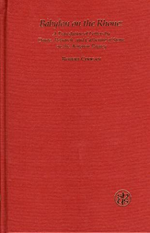 Babylon on the Rhone: A translation of letters by Dante, Petrarch, and Catherine of Siena on the Avignon Papacy (Studia humanitatis)