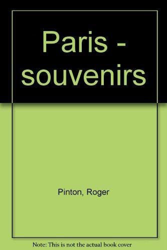 Paris - souvenirs par Roger Pinton