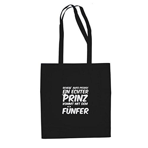 Ein echter Prinz kommt mit dem Fünfer - Stofftasche / Beutel Schwarz