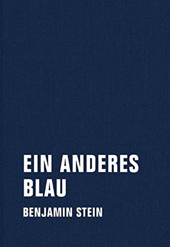 Ein anderes Blau: Prosa für 7 Stimmen