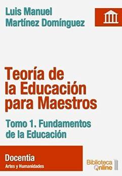 Teoría de la Educación para Maestros. Fundamentos de la