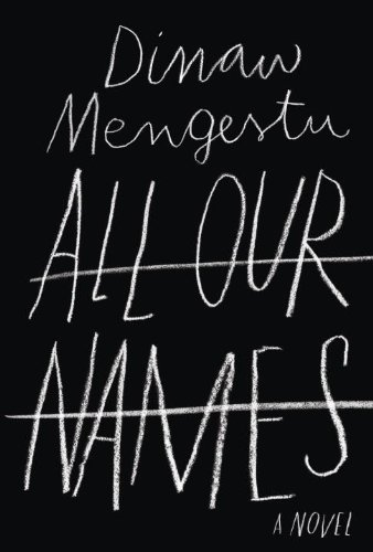 All Our Names por Dinaw Mengestu