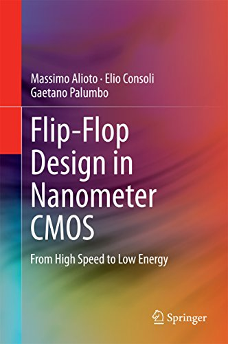 Flip-Flop Design in Nanometer CMOS: From High Speed to Low Energy (English Edition)