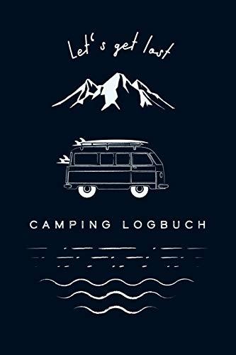 """Camping Logbuch - Let\'s get lost: Reisemobil Tagebuch für die Reise mit dem Camper, Wohnwagen oder Wohnmobil, 51 Doppelseiten zum Eintragen von Reisetagen, ca. DIN A5 (6\"""" x 9\"""")"""