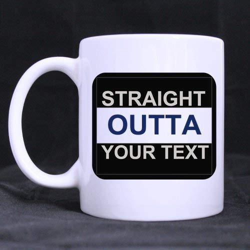 New Year/Christmas Day Gifts Funny Saying Straight Outta Your Text Tea Or Coffee Cup 100% Ceramic 11-Ounce White Mug - Aladdin Wedding Ring