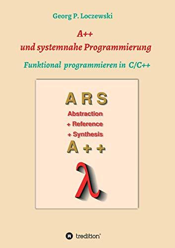 A++ und systemnahe Programmiersprachen: Funktional programmieren in C/C++