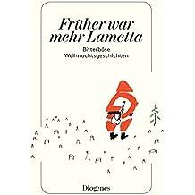 Früher war mehr Lametta. Hinterhältige Weihnachtsgeschichten.