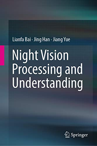 Night Vision Processing and Understanding (English Edition)