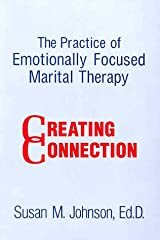 The Practice Of Emotionally Focused Marital Therapy: Creating Connection (Basic Principles into Practice) Paperback