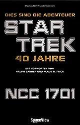 Dies sind die Abenteuer. 40 Jahre Star Trek (Space View)