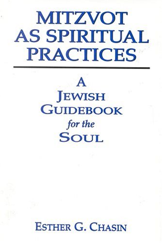 Mitzvot as a Spiritual Practice: A Jewish Guidebook for the Soul