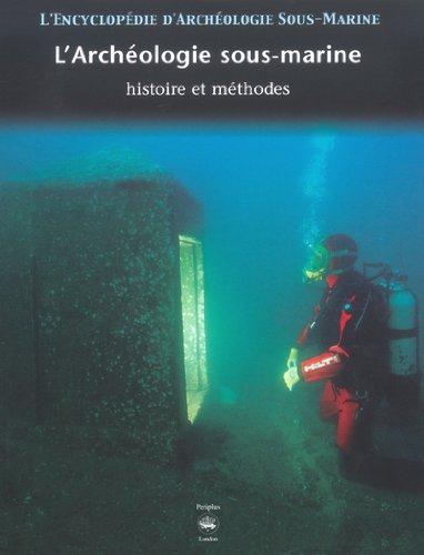 L'encyclopédie d'archéologie sous-marine, tome 1 : A la recherche de l'histoire