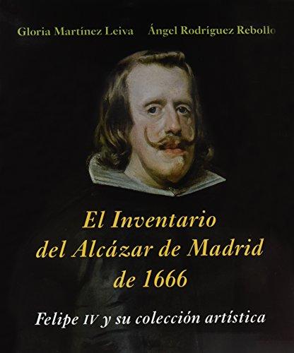 Inventario Del Alcázar De Madrid De 1666 (La Corte en Europa - Maior)