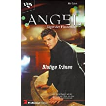 Angel, Jäger der Finsternis, Blutige Tränen