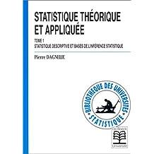 Statistique théorique et appliquée. Statistique descriptive et bases de l'inférence statistique, tome 1