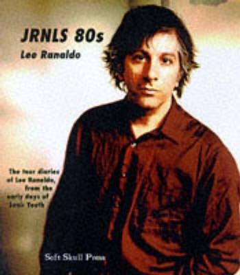 [JRNLS 80s] (By: Lee Ranaldo) [published: February, 2001] (Soft Press Skull)