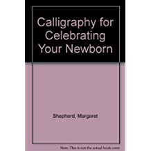 Calligraphy for Celebrating Your Newborn