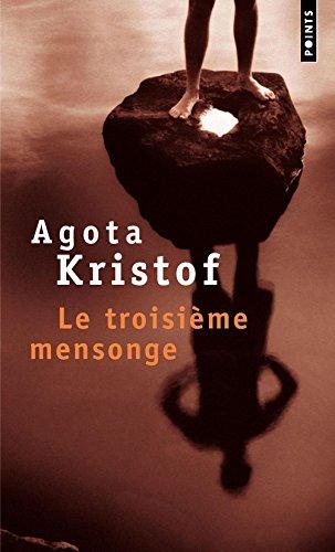 Le Troisième Mensonge par Agota Kristof