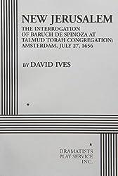 New Jerusalem the Interrogation of Baruch De Spinoza at Talmud Torah Congregation: Amsterdam, July 27, 1656