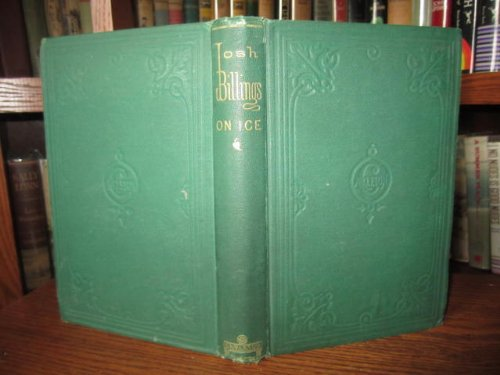 Josh Billings on Ice: And Other Things 1868 [Hardcover]