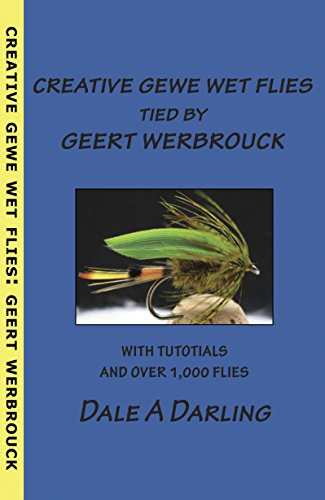Creative GEWE Wet Flies tied by GEERT WERBROUCK: A Creative Fly Tying Solution Book (English Edition) -