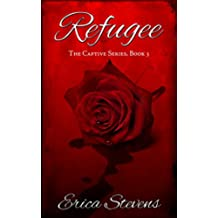 Refugee (The Captive Series Book 3) (English Edition)