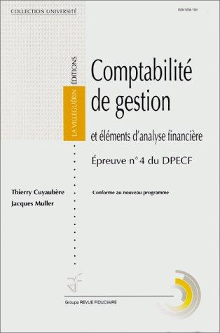 COMPTABILITE DE GESTION ET ELEMENTS D'ANALYSE FINANCIERE. Epreuve numéro 4 du DPECF