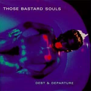 Those Bastard Souls Debt and Departure