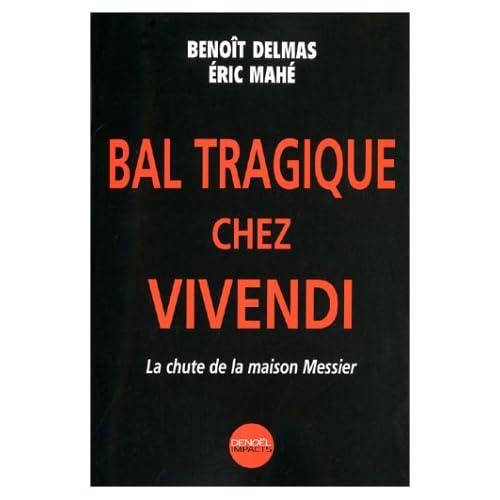 Bal tragique chez Vivendi : La Chute de la maison Messier