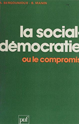 La Social-démocratie ou le compromis par Alain Bergounioux