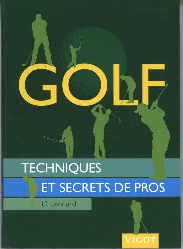 Golf : Techniques et secrets de pros par Duncan Lennard