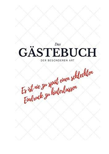 gaestebuch lustig Das Gästebuch der besonderen Art: Es ist nie zu spät, einen schlechten Eindruck zu hinterlassen