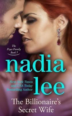 [(The Billionaire's Secret Wife (the Pryce Family Book 3))] [By (author) Nadia Lee] published on (February, 2015)