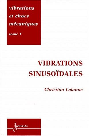 Vibrations et chocs mécaniques, tome 1