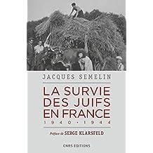 La survie des Juifs en France 1940-1944 (Seconde Guerre mondiale) (French Edition)