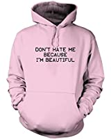 Don't Hate Me Because I'm Beautiful Hoodie