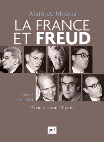 La France et Freud : Tome 2, 1954-1964 : D'une scission à l'autre