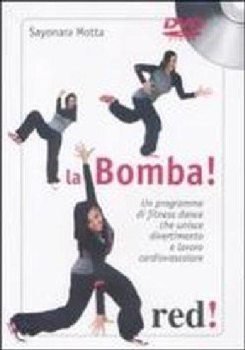 La bomba. Un programma di fitness dance che unisce divertimento e lavoro cardiovascolare. DVD. Con libro por Sayonara Motta