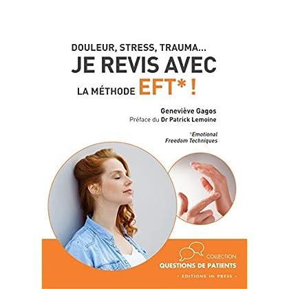 Douleur, stress, trauma... Je revis avec la méthode EFT !