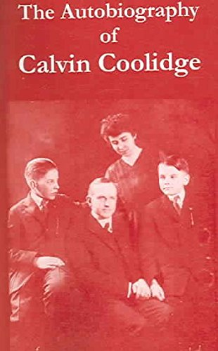[The Autobiography of Calvin Coolidge] (By: Calvin Coolidge) [published: September, 2004]