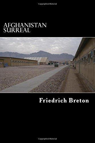 Afghanistan surreal: Wahrnehmungen eines deutschen Soldaten