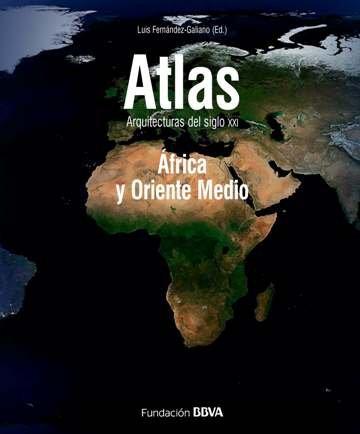 Atlas - Arquitectura Del Siglo Xxi - Africa Y Oriente Medio por Luis Fernandez Galiano