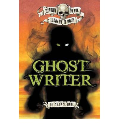 [(Ghost Writer)] [ By (author) Michael Dahl ] [March, 2012]
